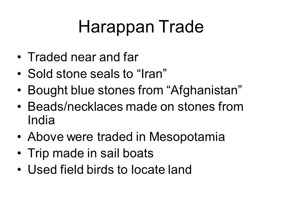 Harappan Trade Traded near and far Sold stone seals to Iran