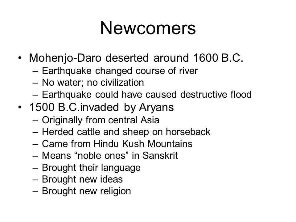 Newcomers Mohenjo-Daro deserted around 1600 B.C.