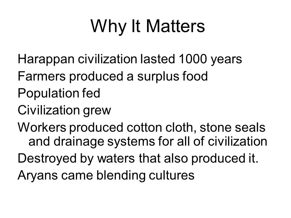 Why It Matters Harappan civilization lasted 1000 years