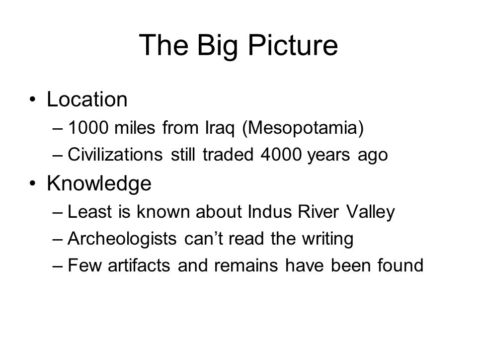The Big Picture Location Knowledge 1000 miles from Iraq (Mesopotamia)