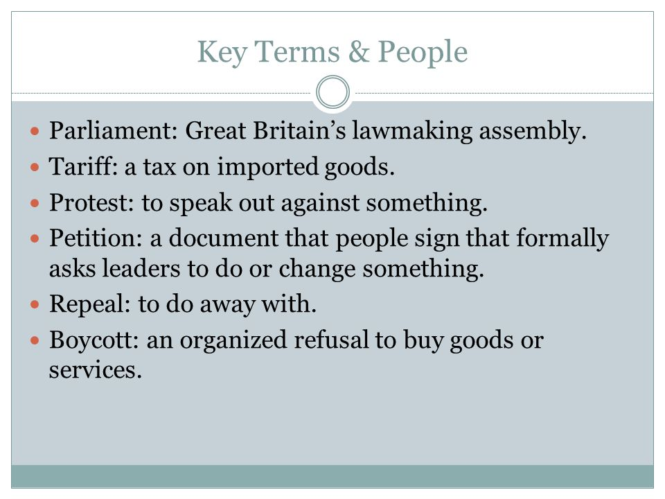 Key Terms & People Parliament: Great Britain's lawmaking assembly.
