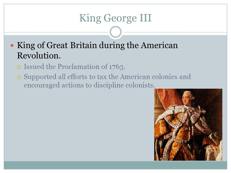 King George III King of Great Britain during the American Revolution.