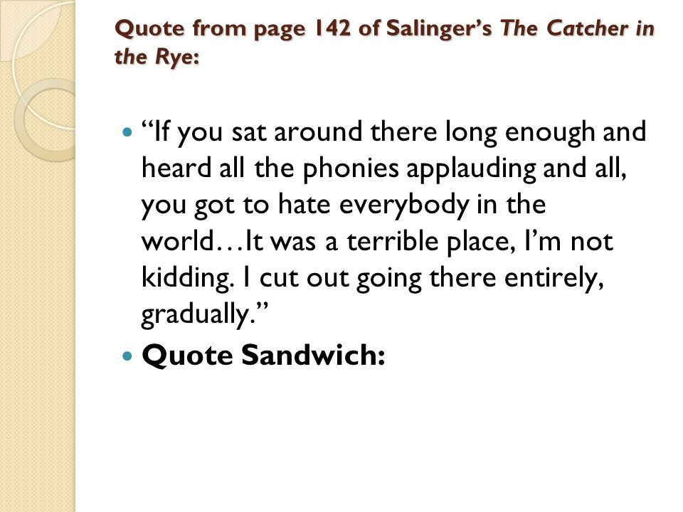 catcher quotes essay Symbolism of catcher in the rye this essay symbolism of catcher in the rye and other 63,000+ term the significance of the above quote is that allie still affects.