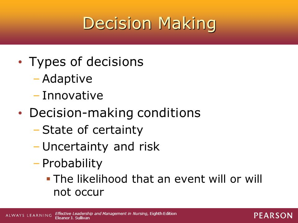 Decision Making Types of decisions Decision-making conditions Adaptive