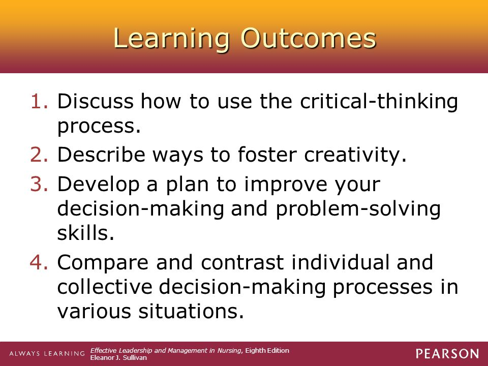 Learning Outcomes Discuss how to use the critical-thinking process.