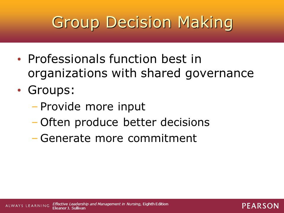 Group Decision Making Professionals function best in organizations with shared governance. Groups: