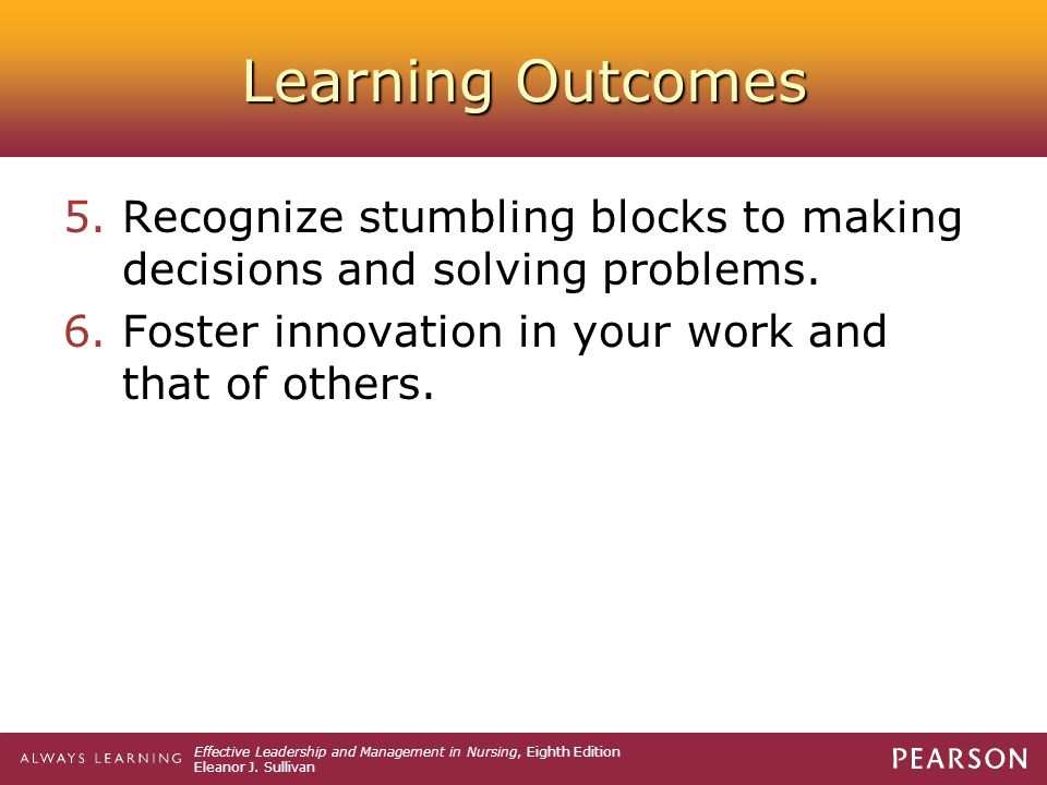 Learning Outcomes Recognize stumbling blocks to making decisions and solving problems.