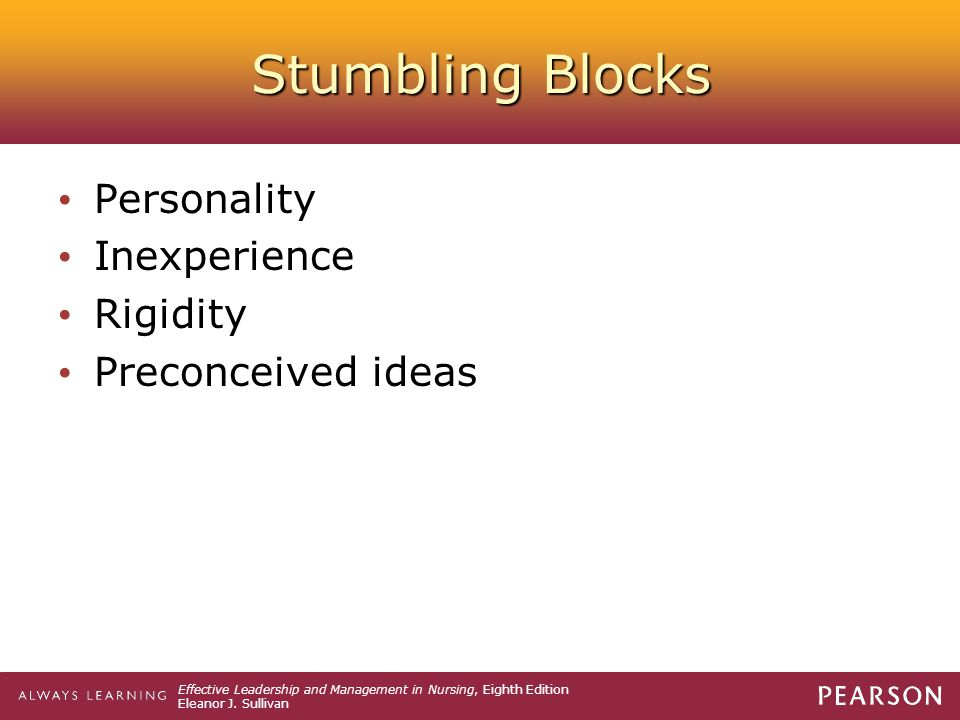 Stumbling Blocks Personality Inexperience Rigidity Preconceived ideas
