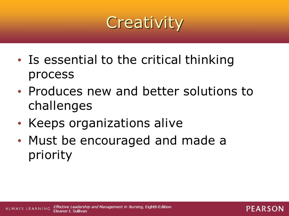 Creativity Is essential to the critical thinking process