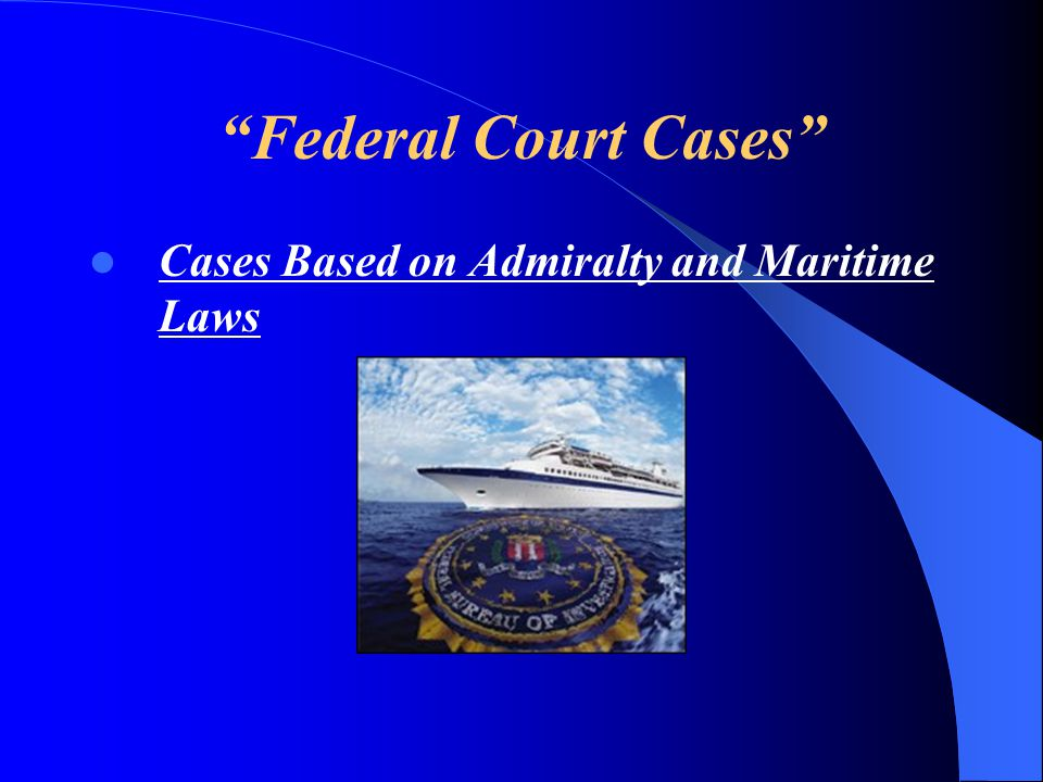 Federal Court Cases Cases Based on Admiralty and Maritime Laws