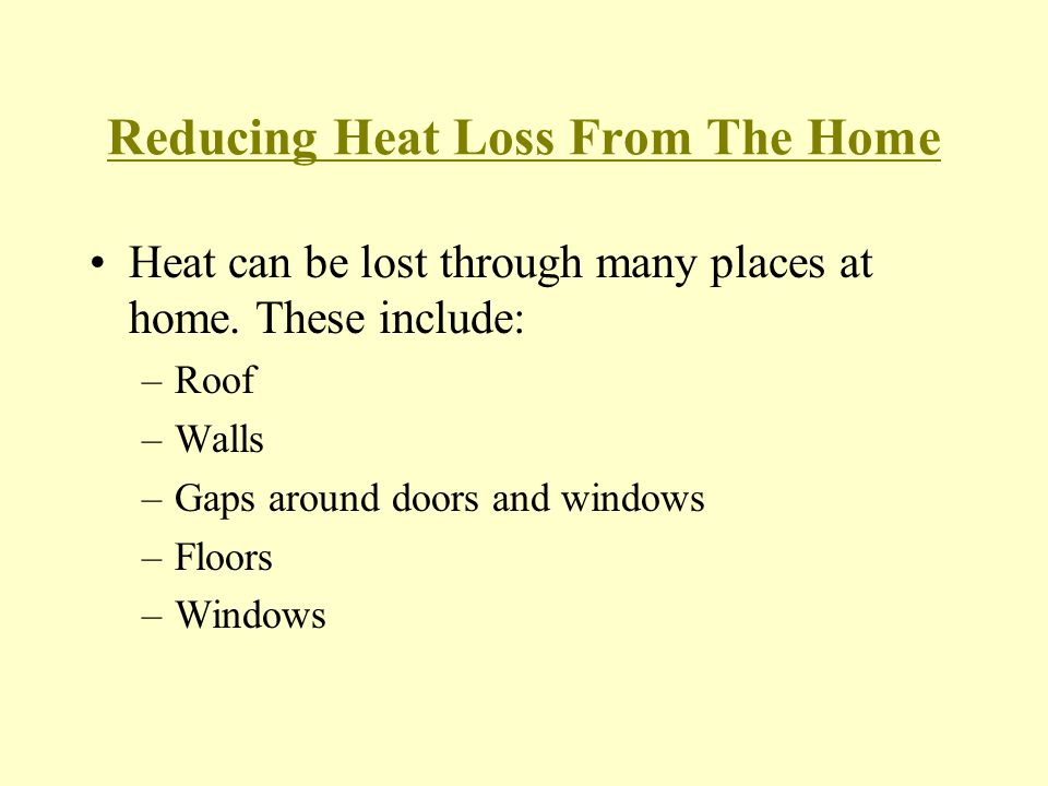 Insulators and conductors ppt video online download How can you reduce heat loss in a house
