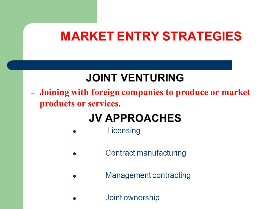 Market Entry Strategy for International Business