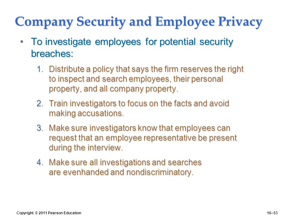 employee privacy during employment An employer does not have an absolute right to invade the privacy of its  employees while employers are entitled to engage in certain monitoring  activities that.