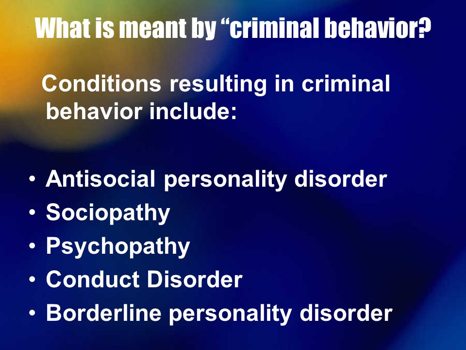 a review of antisocial personality disorder in criminals Born to be an offender antisocial personality disorder and its implications on juvenile transfer among criminal offenders 336 lewis & clark law review.