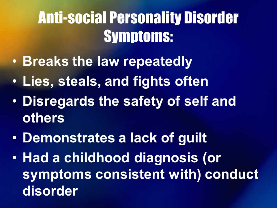 dating a man with antisocial personality disorder Antisocial personality disorder (aspd)  the occurrence of antisocial behavior is not exclusively during the course of schizophrenia or a manic episode.