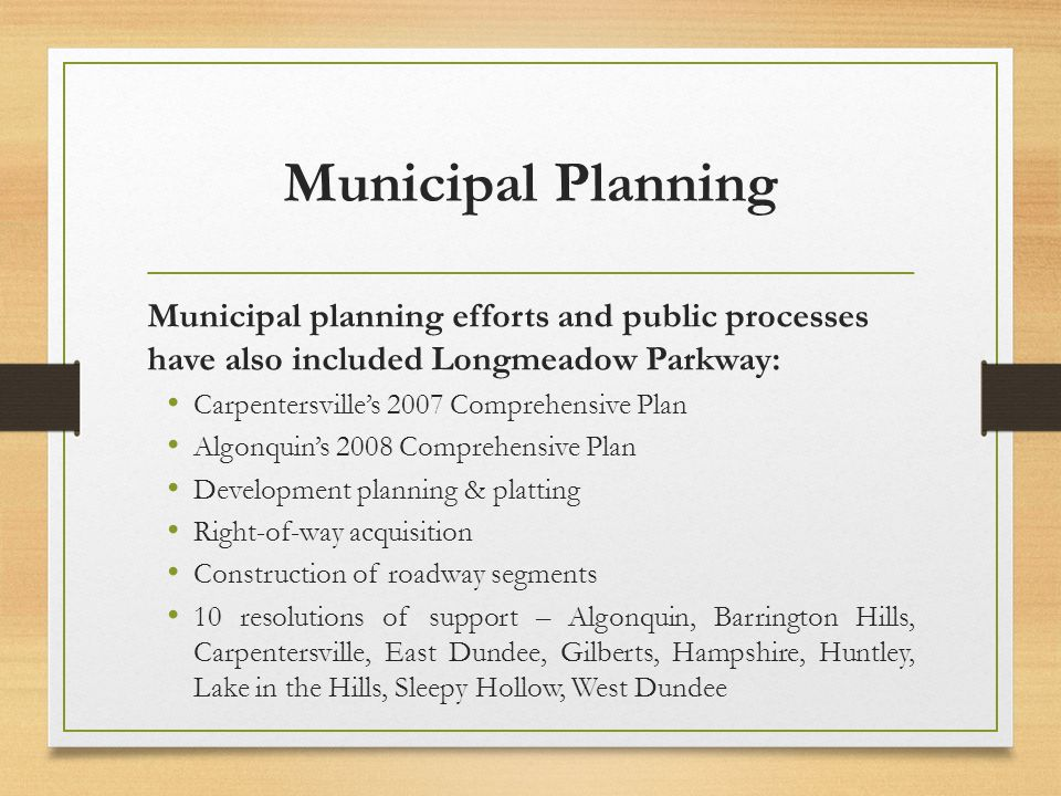 Municipal Planning Municipal planning efforts and public processes have also included Longmeadow Parkway: