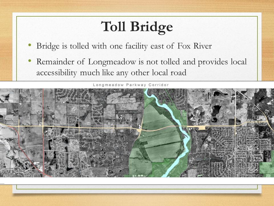 Toll Bridge Bridge is tolled with one facility east of Fox River