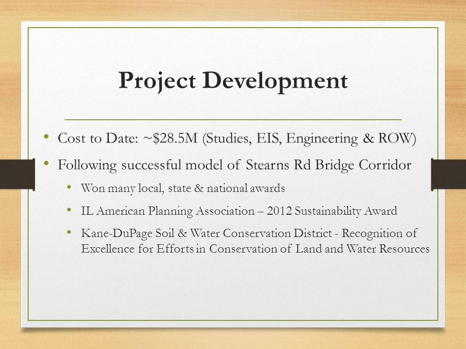 Project Development Cost to Date: ~$28.5M (Studies, EIS, Engineering & ROW) Following successful model of Stearns Rd Bridge Corridor.