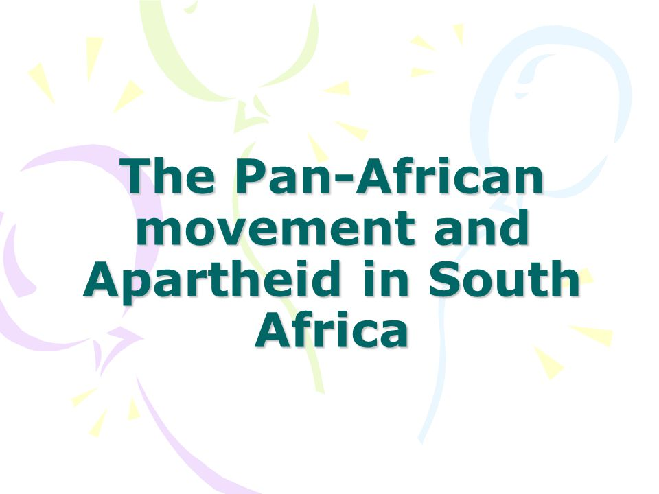 The Pan-African movement and Apartheid in South Africa