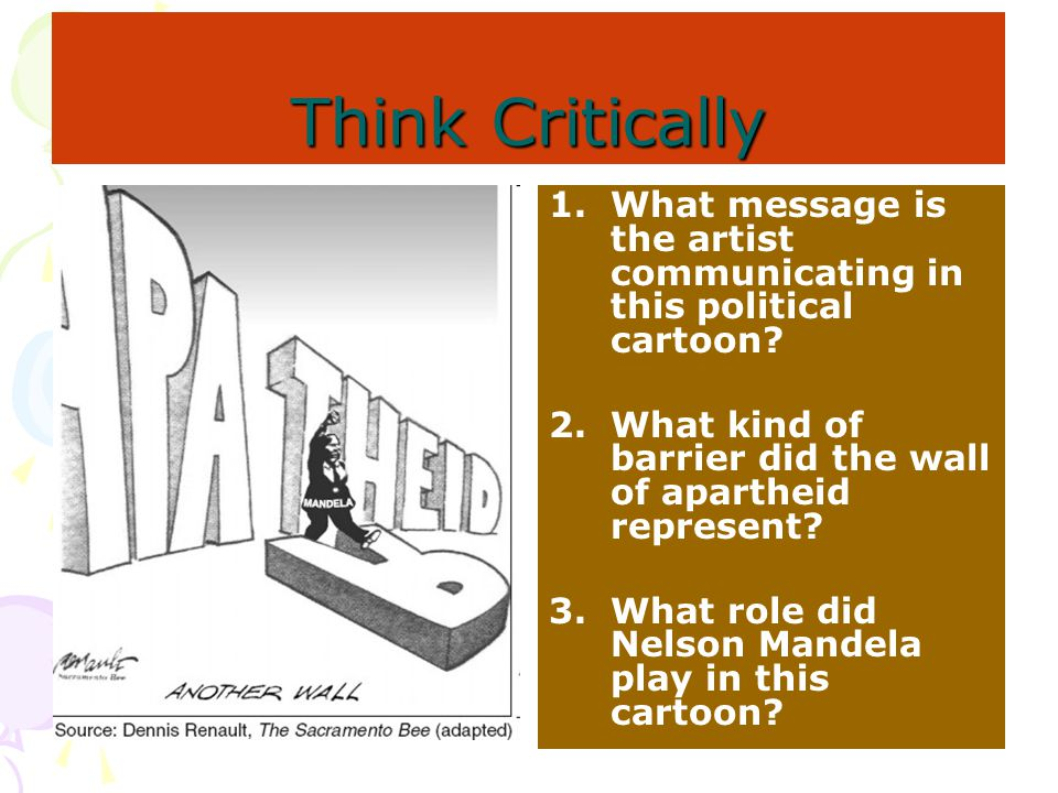 Think Critically What message is the artist communicating in this political cartoon What kind of barrier did the wall of apartheid represent
