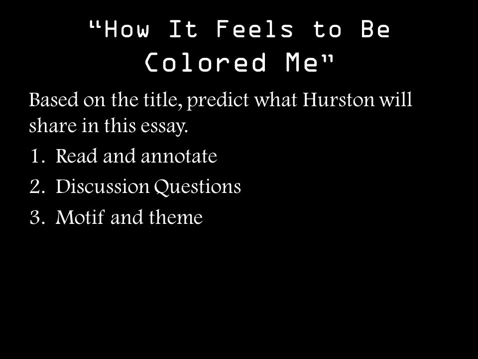 how it feels to be colored me annotations (you can skip ahead to the points if you don't want to read my story) first, let me start with an embarrassing story that happened because i was color blind :.