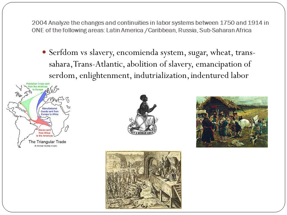 atlantic slave trade continuity and change 1492 1750 Africa and the americas 1492-1750 columbian exchange, encomienda, mercantilism, great dying, castas system, racism, atlantic slave trade, triangle trade.