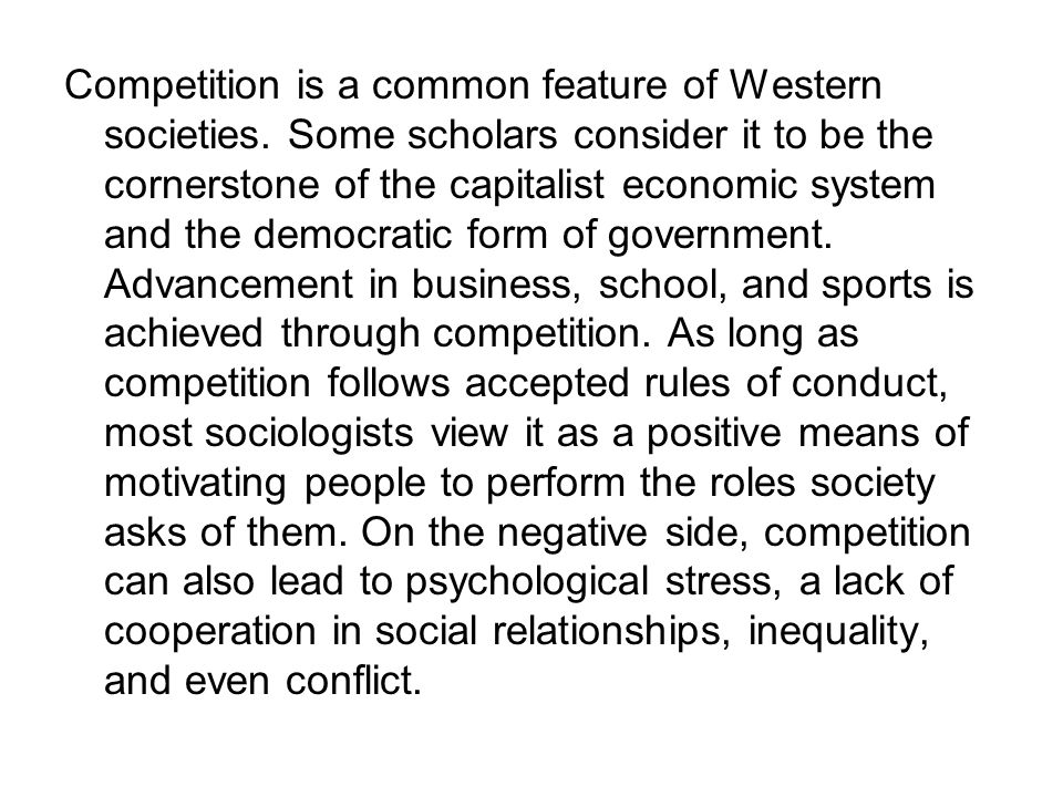 Competition is a common feature of Western societies