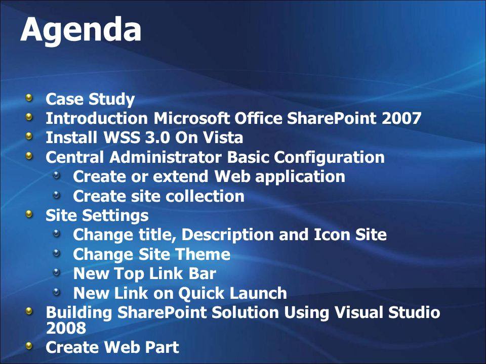 Agenda Case Study Introduction Microsoft Office SharePoint 2007