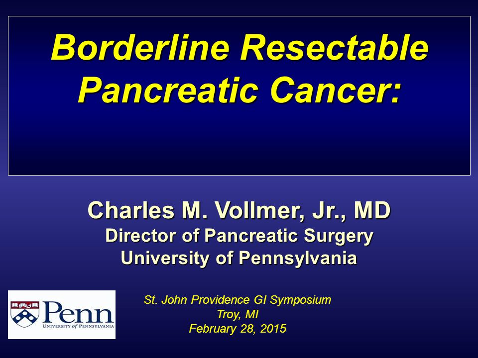 Borderline Resectable Pancreatic Cancer Ppt Download
