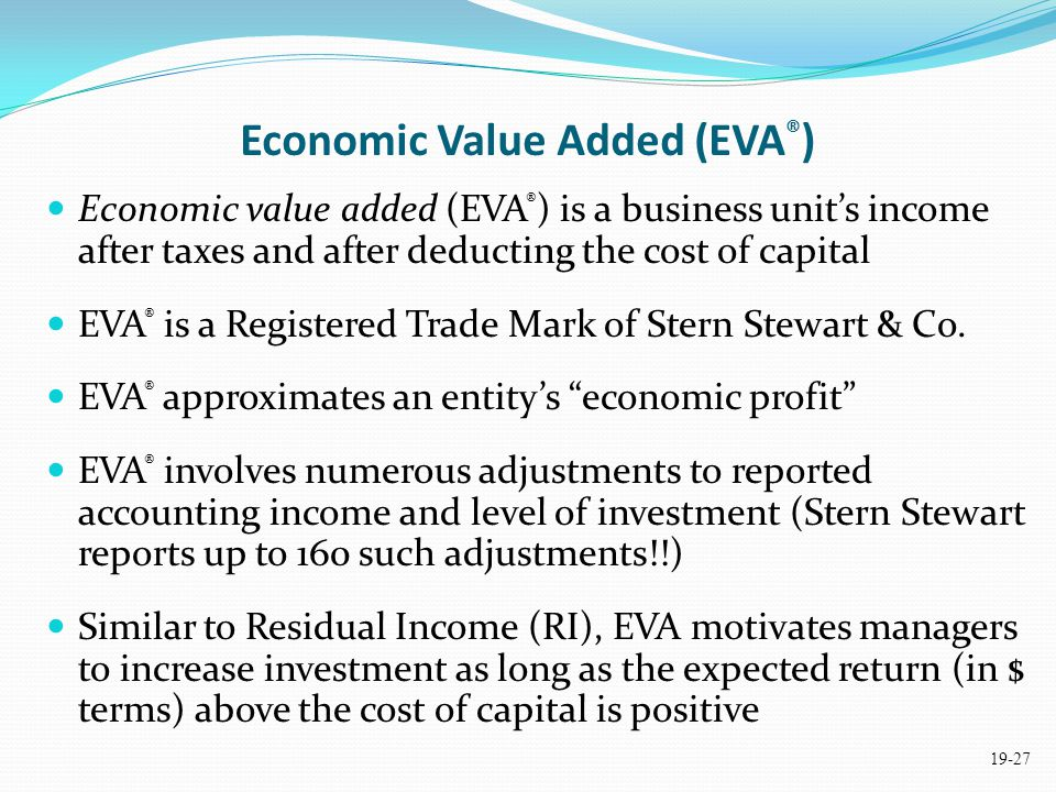 eva economic value added What is eva (economic value added) eva is a firm's true economic profit after  deducting the full opportunity cost of all invested capital, equity as well as debt.