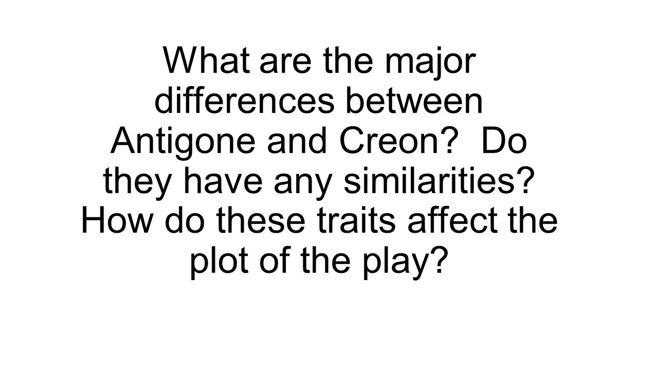 What are some similarities and differences between Creon and Antigone in Sophocles' play Antigone?