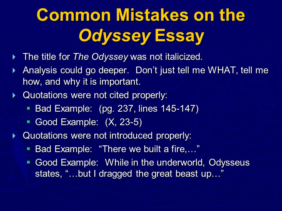 odysseus mistakes essay Free essay: many of his men will suffer for his many mistakes odysseus also has a hunger for self glorification he is always trying to make himself be in.