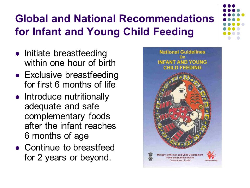 Global and National Recommendations for Infant and Young Child Feeding