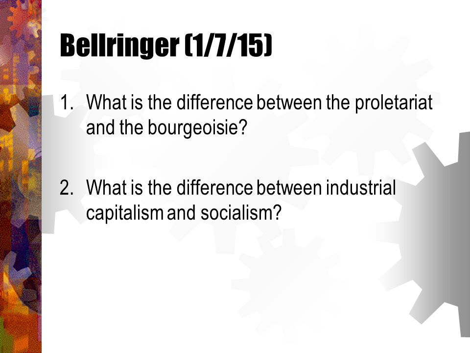 similarities and differences of the classes of bourgeoisie and proletariat While the organization of the proletariat into a class is continually destroyed by  all of the other classes that fight the bourgeoisie--such as the.