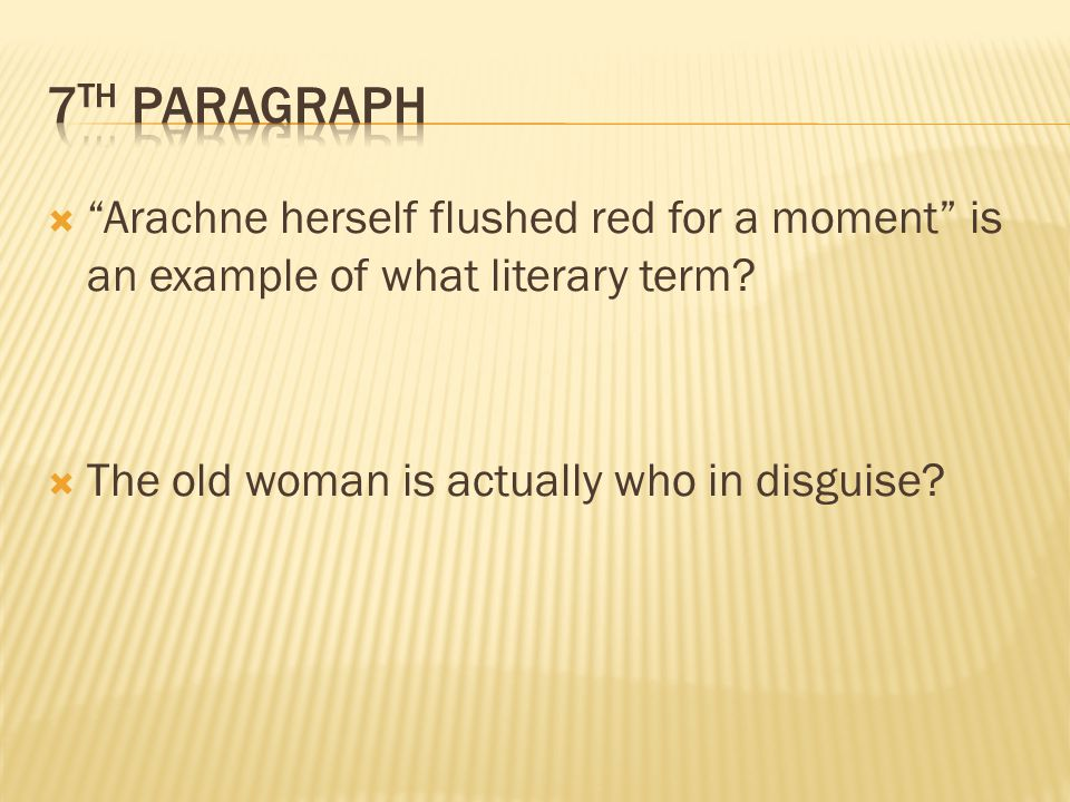 7th paragraph Arachne herself flushed red for a moment is an example of what literary term.