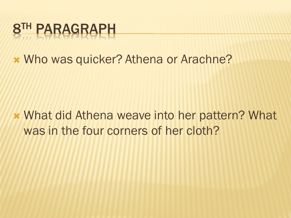 8th Paragraph Who was quicker Athena or Arachne