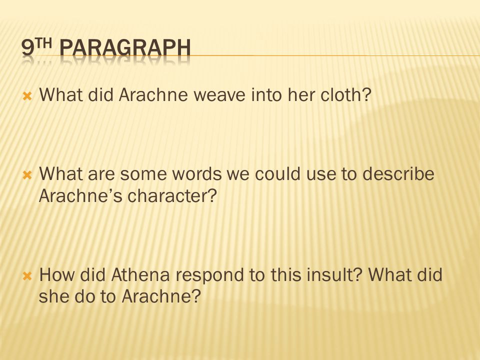 9th Paragraph What did Arachne weave into her cloth
