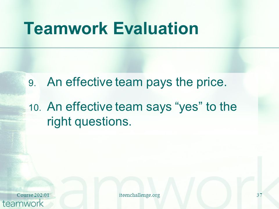 Teamwork Evaluation An effective team pays the price.