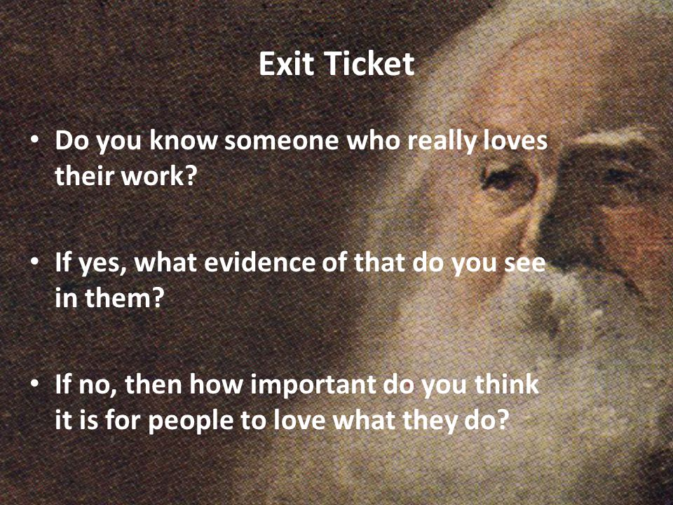 Exit Ticket Do you know someone who really loves their work