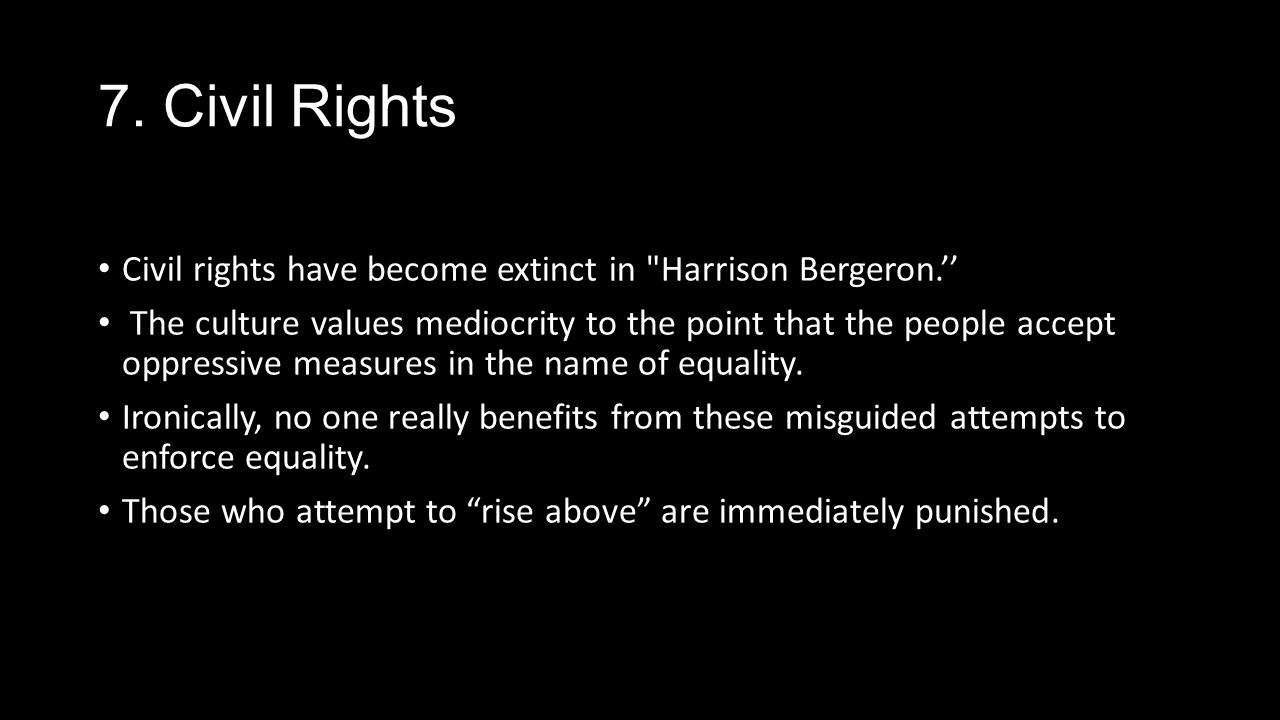 harrison bergeron and equality Harrison bergeron fairness and equality is what mankind strives for in a society, and it is what mankind is going to strive over the course of an eternity.
