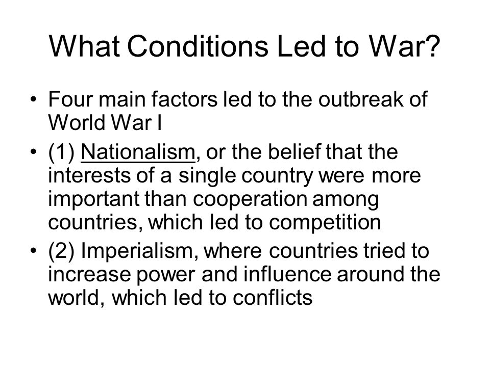What Conditions Led to War