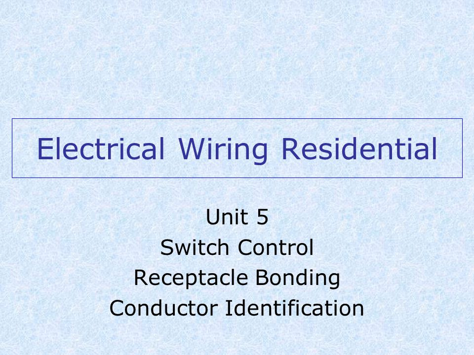 electrical wiring residential ppt video online download rh slideplayer com 1026 Honeywell R8285d Wiring-Diagram 200V Basic Light Wiring Diagrams