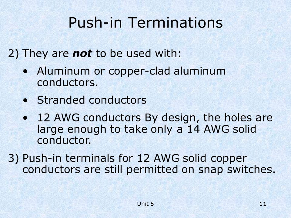 Push-in Terminations They are not to be used with: