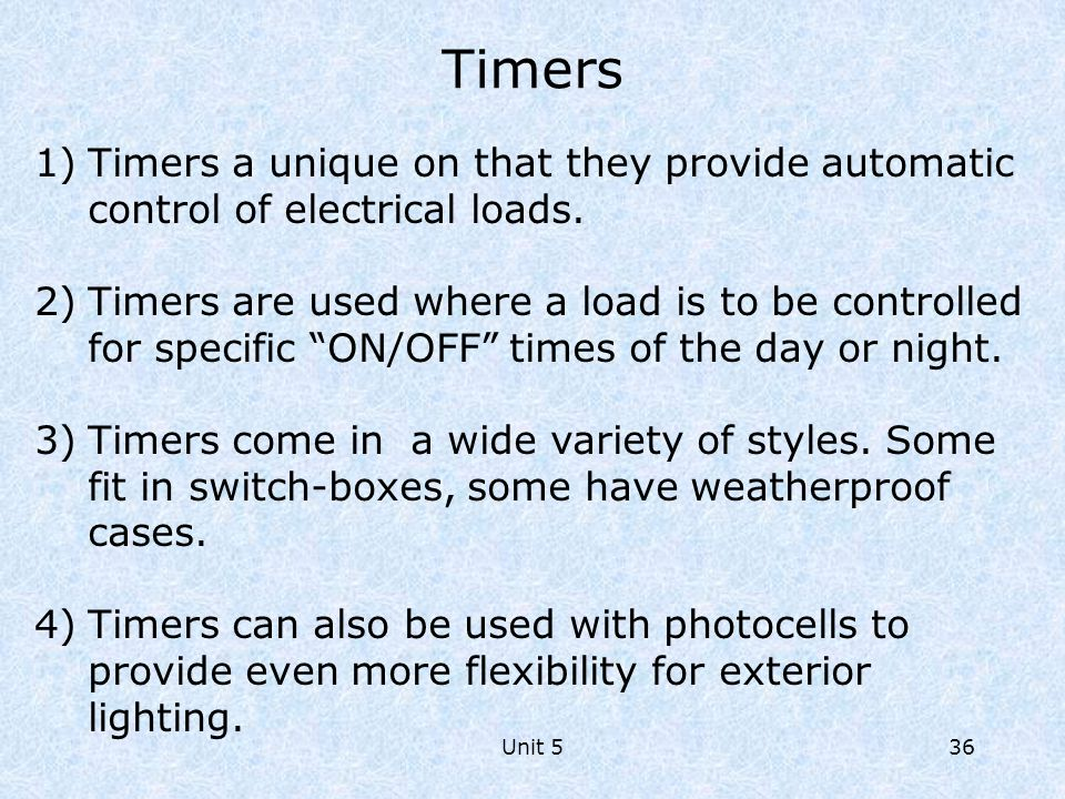 Timers Timers a unique on that they provide automatic control of electrical loads.
