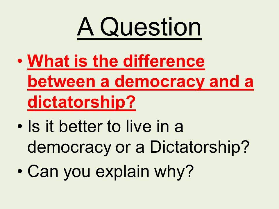 a comparison of concept between democracy and dictatorship Key difference: a dictatorship is a form of government in which a dictator has complete power whereas, autocracy is a system of government in which supreme power lies in the hands of one person, whose decisions are not subjected to any legal restraints.
