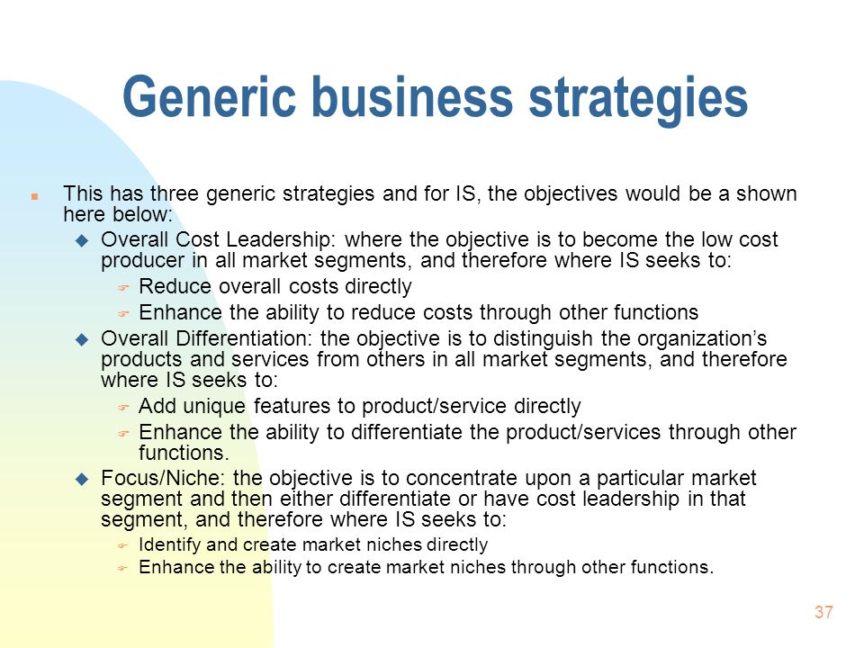 identify the generic business strategy An introduction to the porter's generic value chain model,  interrelationships among business units form the basis for a horizontal strategy such business unit.