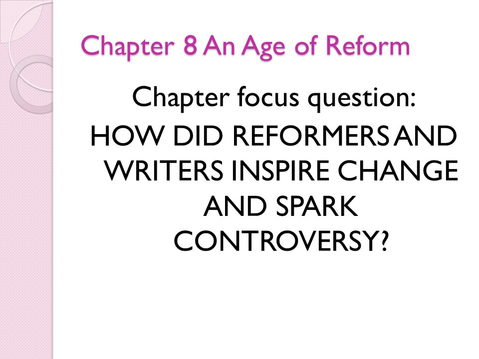 Chapter 8 An Age of Reform