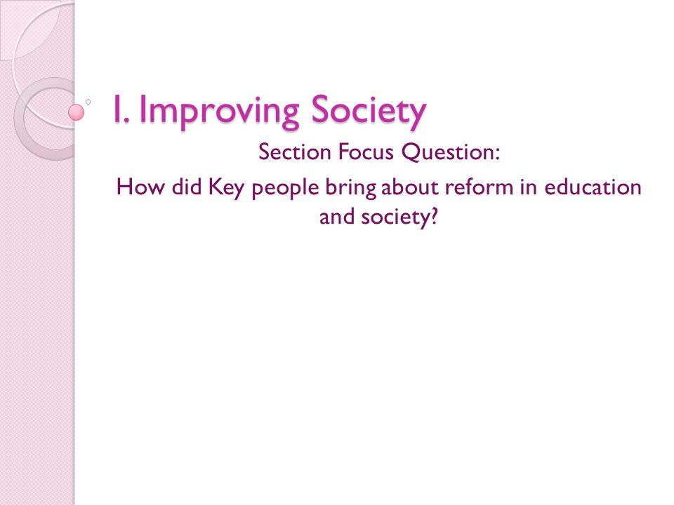 I. Improving Society Section Focus Question: