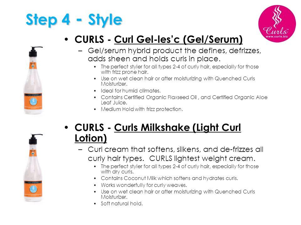 Step 4 - Style CURLS - Curl Gel-les'c (Gel/Serum)