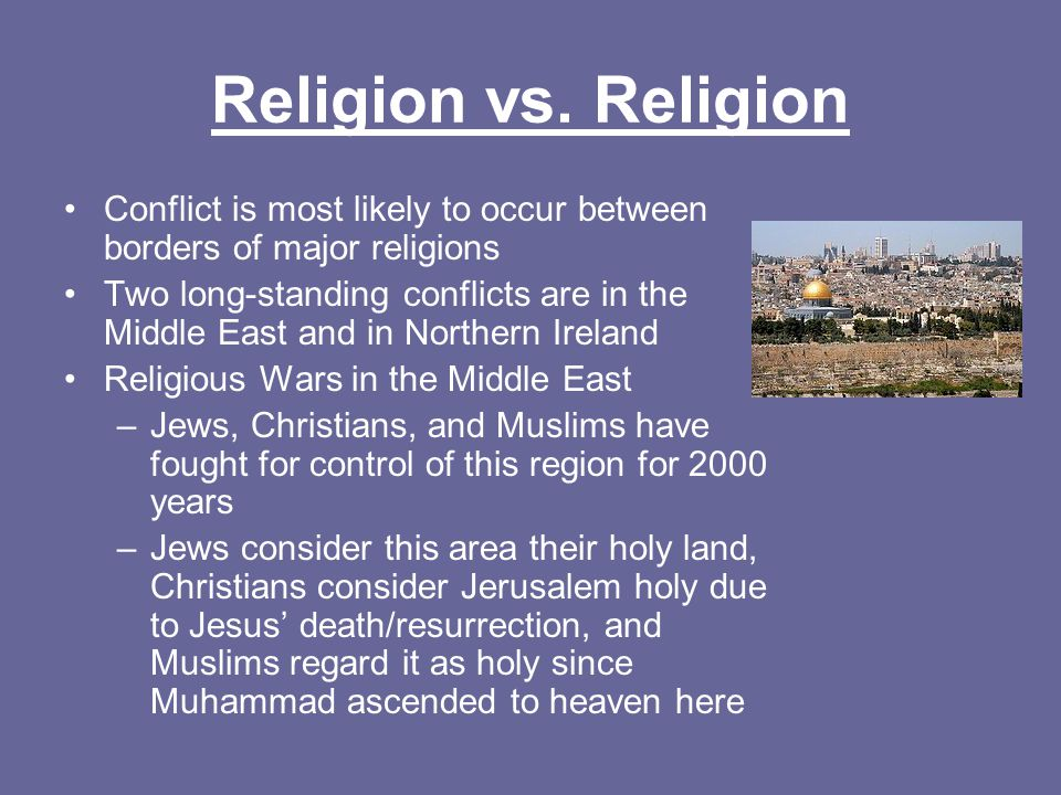 the conflicts between the muslims and christians regarding the holy city of jerusalem The holy land: jews, christians and muslims 57 j e w s,  muslim quarter of the old city in jerusalem  the holy land for jews, christians and muslims.
